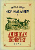 Books:Business & Economics, Asher & Adams' Pictorial Album of American Industry1876. New York: Rutledge Books, 1976. Reprint edition of the1876 or...