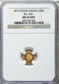 California Fractional Gold , 1873 50C Indian Round 50 Cents, BG-1051, Low R.5, MS65 Deep MirrorProoflike NGC. NGC Census: (2/0). ...