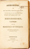 Books:Literature Pre-1900, Joseph Bartlett. Aphorisms On Men, Manners, Principles AndThings...Physiognomy, A Poem: And The Blessings Of Poverty....