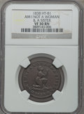 Hard Times Tokens, 1838 Am I Not a Woman & A Sister VF30 NGC. Low-54, DeWitt-CE-19, HT-81....