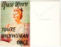 Books:Biography & Memoir, Grace Moore. SIGNED. You're Only Human Once. Garden City: Doubleday, Doran & Co., 1944. First Edition. Signed by t...