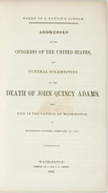 Books:Americana & American History, [John Quincy Adams]. Token of a Nations' Sorrow. Addresses inthe Congress of the United States, and Funeral Solemnities...