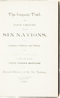 Books:Americana & American History, W. M. Beauchamp. INSCRIBED. The Iroquois Trail: Foot-Prints ofthe Six Nations in Custom, Traditions, and History....