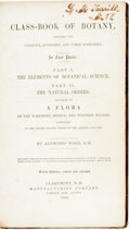 Books:Natural History Books & Prints, Alphonso Wood. A Class-Book of Botany, Designed for Colleges, Academies, and Other Seminaries. Claremont: Manufactur...