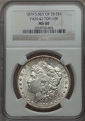 Morgan Dollars, 1879-S $1 Reverse of 78, VAM-42 MS60 NGC. TOP-100. NGC Census: (4/19). PCGS Population (1/32)....