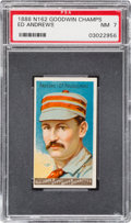 Baseball Cards:Singles (Pre-1930), 1888 N162 Goodwin Champions Ed Andrews/Baseball PSA NM 7 -Pop Two, Two Higher. ...
