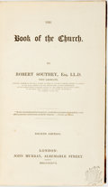 Books:Religion & Theology, Robert Southey. The Book of the Church. London: John Murray, 1837. Fourth Edition....