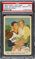 Baseball Cards:Singles (1950-1959), 1959 Fleer Ted Williams - 1958 - Daughter and Famous Daddy#64 PSA Gem MT 10 - Pop Five. ...