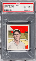 Baseball Cards:Singles (1930-1939), 1933 R305 Tattoo Orbit Lefty Clark PSA NM-MT 8 - Pop Two, NoneHigher! ...