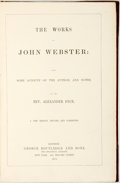 Books:Literature Pre-1900, Rev. Alexander Dyce. The Works of John Webster: With SomeAccount of the Author, and Notes. London: George Routl...
