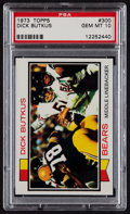 Football Cards:Singles (1970-Now), 1973 Topps Dick Butkus #300 PSA Gem Mint 10....