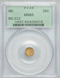 California Fractional Gold: , Undated 25C Liberty Round 25 Cents, BG-222, R.2, MS63 PCGS. PCGSPopulation (121/121). NGC Census: (33/43). ...