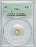 California Fractional Gold: , Undated 25C Liberty Round 25 Cents, BG-223, Low R.4, MS63 PCGS.PCGS Population (36/25). NGC Census: (3/11). ...