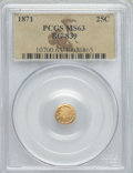 California Fractional Gold: , 1871 25C Liberty Round 25 Cents, BG-839, Low R.4, MS63 PCGS. PCGSPopulation (20/6). NGC Census: (2/1). ...