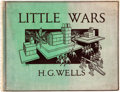 Books:Children's Books, [Children's]. H.G. Wells. Little Wars. A Game for Boys.London and Toronto: J.M. Dent and Sons Ltd., [1931]. ...