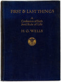 Books:Social Sciences, H.G. Wells. First and Last Things. A Confession of Faith andRule of a Life. London, New York, et al: Cassell and Co...
