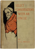 Books:Biography & Memoir, H.G. Wells. Select Conversations with an Uncle (NowExtinct). Akron: The Saalfield Publishing Company, 1900. Earlyr...