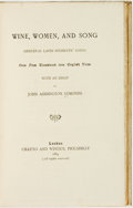 Books:Music & Sheet Music, [World History]. Wine, Women, and Song: Mediaeval LatinStudents' Songs. London: Chatto and Windus, 1884. Includ...