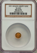 California Fractional Gold: , 1871 25C Liberty Round 25 Cents, BG-839, Low R.4, MS63 ProoflikeNGC. NGC Census: (13/2). ...