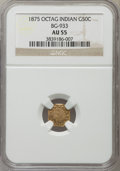 California Fractional Gold : , 1875 50C Indian Octagonal 50 Cents, BG-933, R.5, AU55 NGC. NGCCensus: (1/5). PCGS Population (0/31). ...