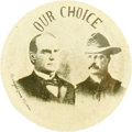 """Political:Pinback Buttons (1896-present), McKinley & Roosevelt: """"Our Choice"""" 1¼"""" Jugate...."""