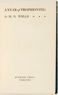 Books:Social Sciences, H. G. Wells. A Year of Prophesying. Toronto: Ryerson Press,[1924]. First Canadian edition. ...