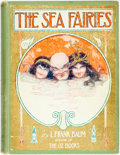 Books:Children's Books, L. Frank Baum. John R. Neill, illustrator. The Sea Fairies.Chicago: The Reilly & Britton Co., [1911]. First edition...