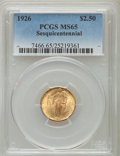 Commemorative Gold, 1926 $2 1/2 Sesquicentennial MS65 PCGS....
