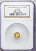 California Fractional Gold , 1876 25C Indian Round 25 Cents, BG-879, R.4, MS65 Prooflike NGC....