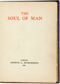 Books:Literature Pre-1900, Oscar Wilde. The Soul of Man. London: Arthur L. Humphreys,1907....