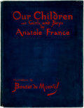 Books:Children's Books, Anatole France. Our Children and Girls and Boys. New York:The Junior Literary Guild, 1931....