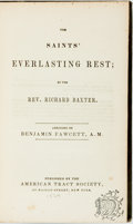 Books:Religion & Theology, Richard Baxter. The Saints' Everlasting Rest. New York: American Tract Society, [1824]. Original cloth binding. Spin...