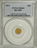 California Fractional Gold, 1871 25C Liberty Round 25 Cents, BG-809, Low R.4, MS65 PCGS....