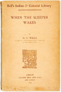 Books:Literature Pre-1900, H. G. Wells. When the Sleeper Wakes. London: George Bell and Sons, 1899. Bell's Indian and colonial library edit...