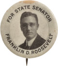 Political:Pinback Buttons (1896-present), Franklin D. Roosevelt for New York State Senator: The First FDRCampaign Button....