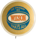 Political:Pinback Buttons (1896-present), Woodrow Wilson: Exceptional Slogan Pin....