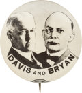 "Political:Pinback Buttons (1896-present), Davis & Bryan: An Exceedingly Rare and Important 1¼"" JugatePinback...."