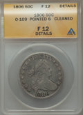Early Half Dollars: , 1806 50C Pointed 6, Stem, -- Cleaned -- ANACS. Fine 12 Details.O-109. NGC Census: (55/837). PCGS Population (88/989). Min...