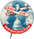 "Political:Pinback Buttons (1896-present), Alf Landon: The Classic 1¼"" ""Land on Washington"" Button...."