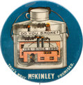 "Political:Pinback Buttons (1896-present), William McKinley: The Iconic ""Do You Smoke?"" Factory Pin...."