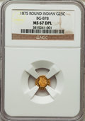 California Fractional Gold , 1875 25C Indian Round 25 Cents, BG-878, R.3, MS67 Deep MirrorProoflike NGC....