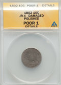 Early Dimes, 1802 10C JR-4, R.4, -- Polished, Damaged -- ANACS. Poor 1 Details.Mintage: 10,97...