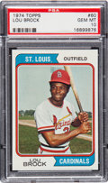 Baseball Cards:Singles (1970-Now), 1974 Topps Lou Brock #60 PSA Gem Mint 10 - Pop Four....