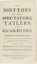 Books:Non-fiction, [Maxims]. The Mottoes of the Spectators, Tatlers, and Guardians, Translated into English. London: Printed for Ri...