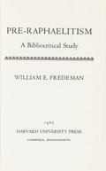 Books:Reference & Bibliography, William E. Fredeman. AUTHOR'S MARKUP COPY. Pre-Raphaelitism. ABibliocritical Study. Cambridge: Harvard Press, 1...