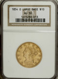 Liberty Eagles, 1854-O $10 Large Date AU50 NGC....
