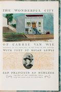 Books:Art & Architecture, [Carrie Van Wie]. Oscar Lewis, text. The Wonderful City of Carrie Van Wie. Paintings of San Francisco at the Turn ...
