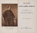 Books:Literature Pre-1900, William M. Rossetti, editor. The Works of Dante GabrielRossetti. London: Ellis, 1911....