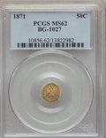 California Fractional Gold: , 1871 50C Liberty Round 50 Cents, BG-1027, R.3, MS62 PCGS. PCGSPopulation (59/17). NGC Census: (9/3). ...