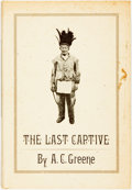 Books:Americana & American History, [Texana]. A. C. Greene. INSCRIBED. The Last Captive. Austin:The Encino Press, [1972]. First Edition. Inscribed by...